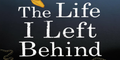 Exclusive Copies of 'The Life I Left behind'