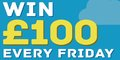 Win £100 Every Friday!
