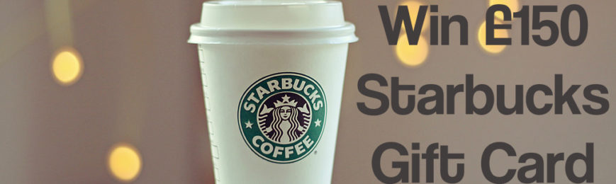 Win a £150 Starbucks Gift Card