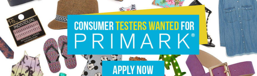 Product Testers Wanted – Primark